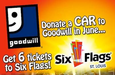 Donate Your Used Vehicle To Goodwill And Receive 6 Tickets To Six Flags Six Flags Louis Goodwill