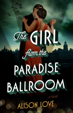 The Girl from the Paradise Ballroom   Alison Love   9781101904510   NetGalley