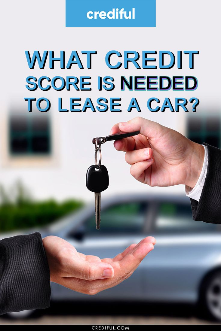 What Credit Score Is Needed To Lease A Car >> What Credit Score Is Needed To Lease A Car Credit Score