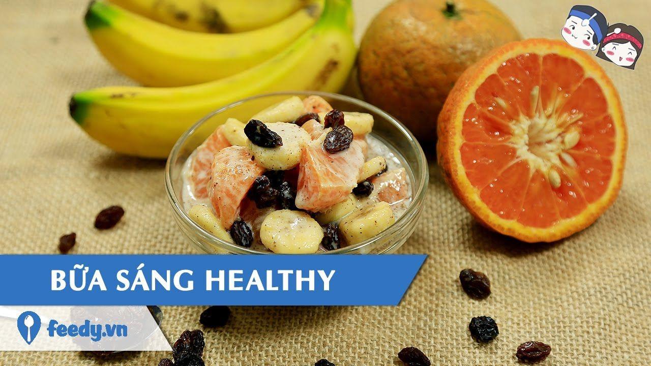 Hướng dẫn cách làm Bữa sáng healthy với #Feedy | Feedy VN