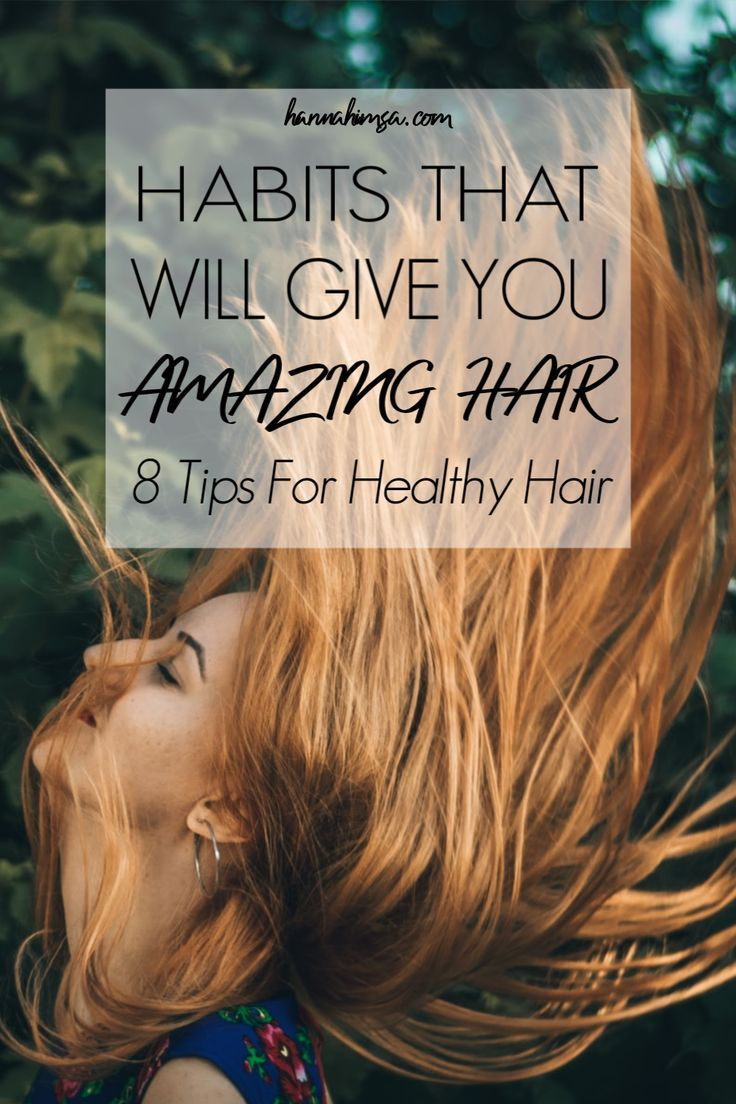8 Habits Of Girls Who Have Healthy Hair | hannahimsa