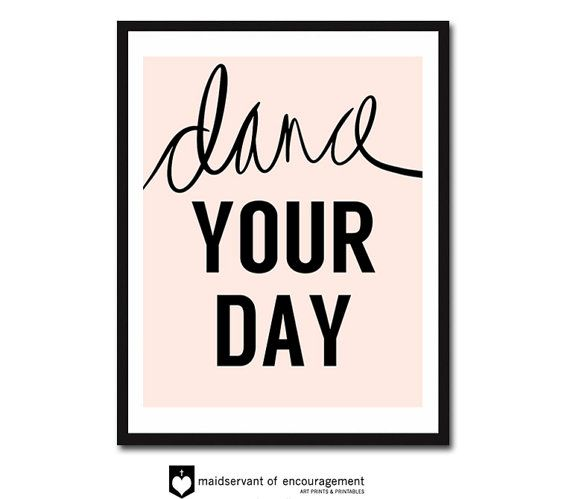 Dance Your Day inspirational quote print ballet by MaidservantOf, $9.00