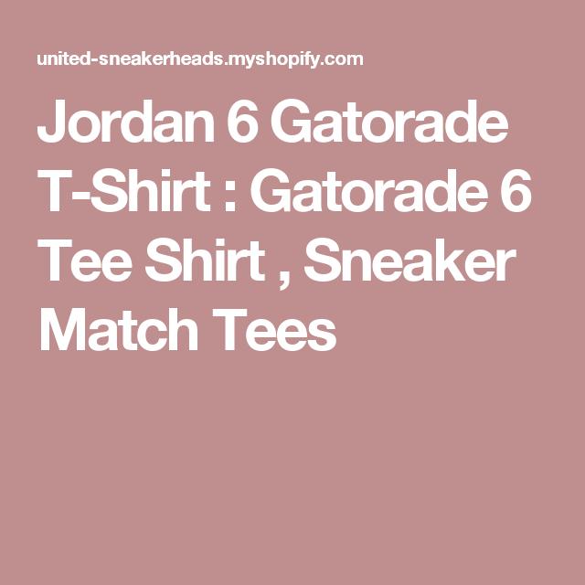 e284a1d1d08e Jordan 6 Gatorade T-Shirt   Gatorade 6 Tee Shirt