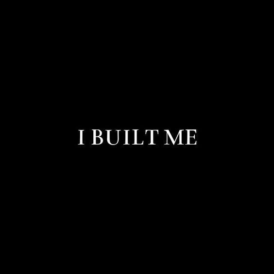 I built me