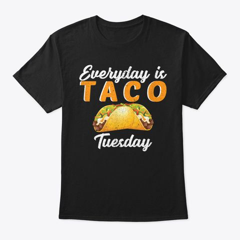 #Everyday #Is #Taco #Tuesday #Funny #Foodie #Ta