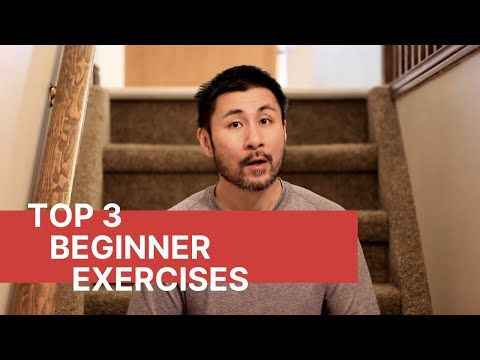 top 3 beginner exercises you need to do first begin with