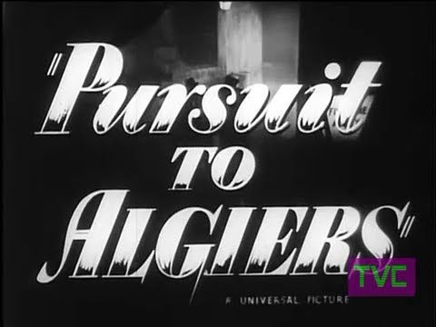 Watch Pursuit to Algiers Full-Movie Streaming