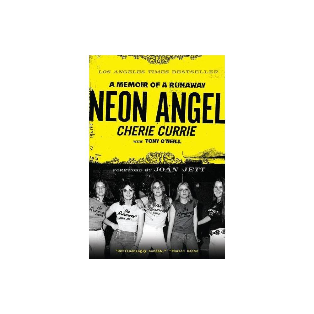 Neon Angel By Cherie Currie Tony O Neill Paperback Los