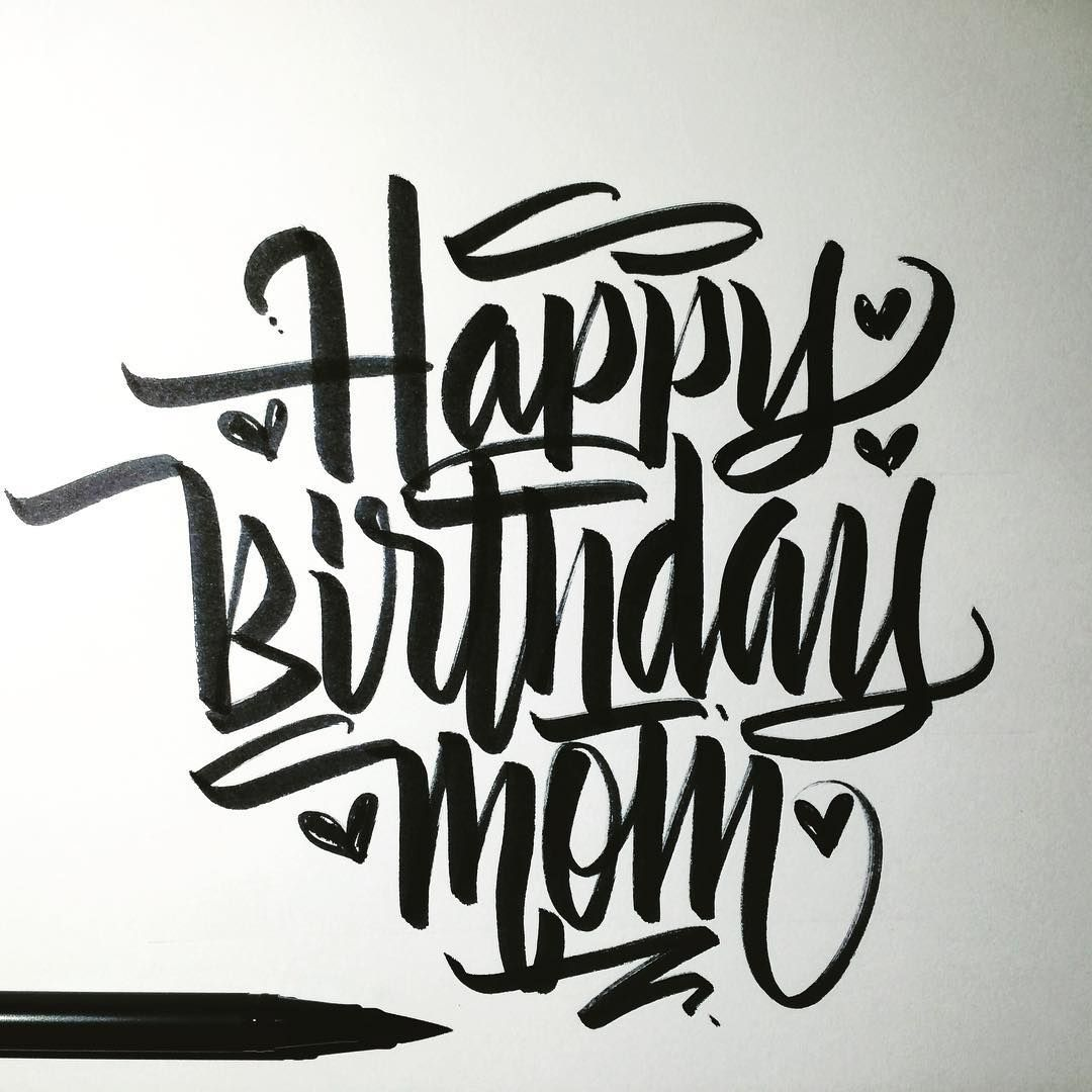 Happy birthday sign in elegant black script type with ornament - Happy Birthday Mom Calligraphy Calligraffiti Brushpen Tombow Lettering