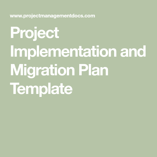 Project Implementation And Migration Plan Template Project Management Templates How To Plan Communications Plan