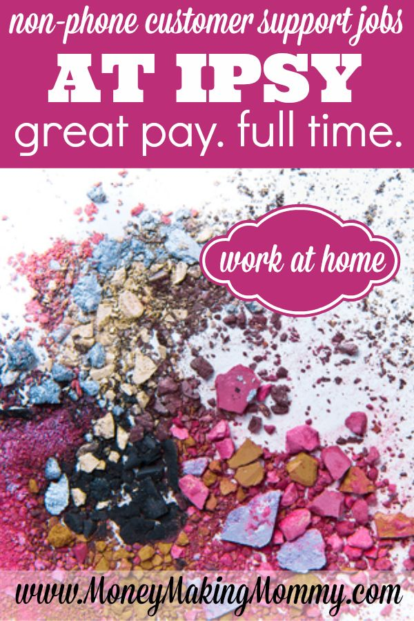 Work at Home Ipsy Jobs That are NonPhone Home jobs