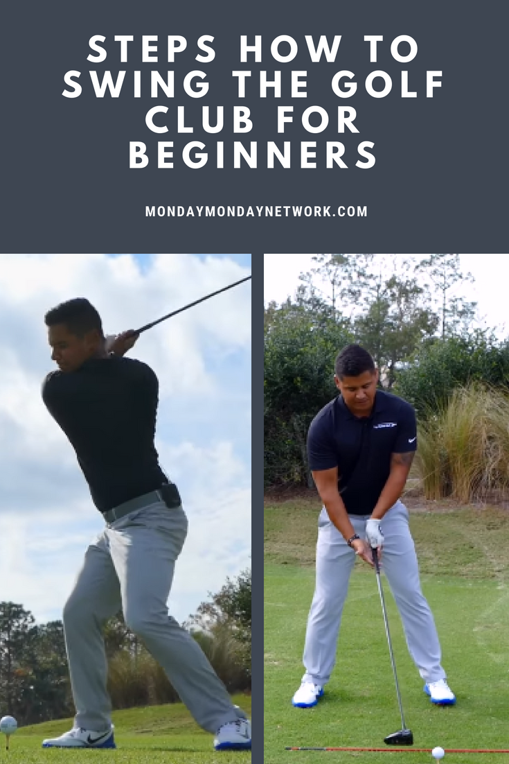 6 Steps How To Swing The Golf Club For Beginners I Love