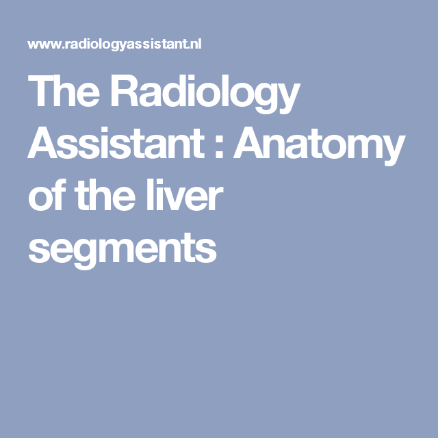 The Radiology Assistant Anatomy Of The Liver Segments Blood