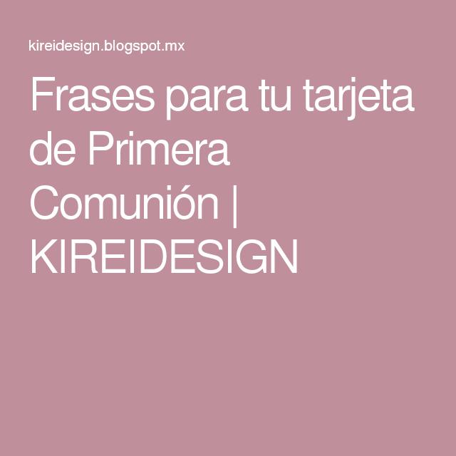 Frases Para Tu Tarjeta De Primera Comunión Kireidesign