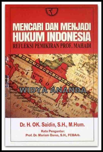 MENCARI DAN MENJADI HUKUM INDONESIA  Pengarang:OK SAIDIN Penerbit:RAJAWALI PRESS Isbn:978-979-769-912-3 Ukuran:15.5 X 23 Tahun:2016 Hlm:448