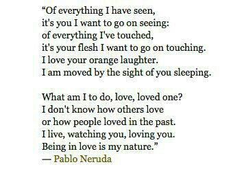 Pablo Neruda With Images Neruda Love Poems Neruda Quotes