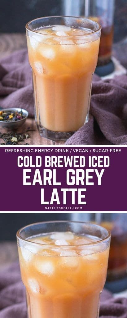 Cold Brewed Iced Earl Grey Latte - Natalie's Health