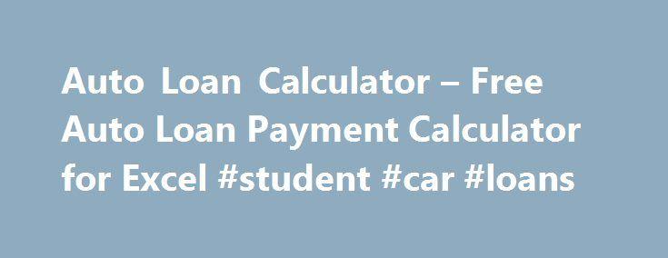 Auto Loan Calculator  Free Auto Loan Payment Calculator For Excel