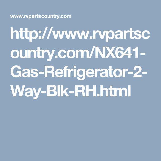 Http Www Rvpartscountry Com Nx641 Gas Refrigerator 2 Way Blk Rh Html Rv Parts And Accessories Portable Generator Portable Inverter Generator