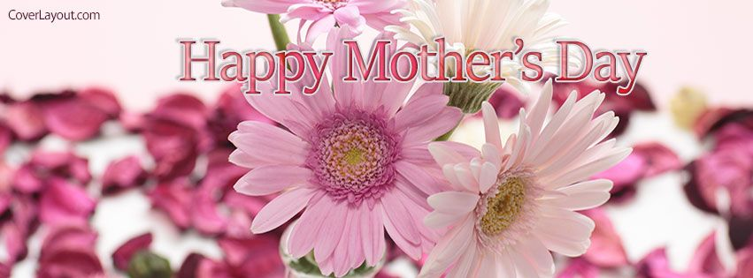 Happy Mothers Day Flowers Facebook Cover Facebook Cover Images Facebook Cover Happy Mothers Day Images