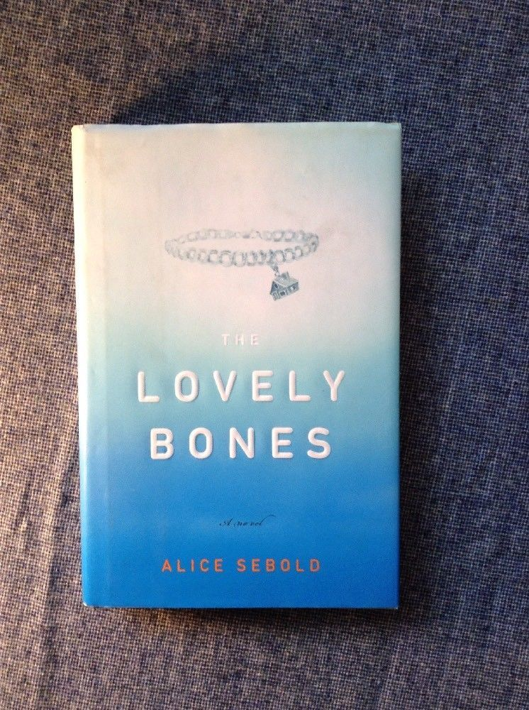 The Lovely Bones By Alice Sebold 2002 Hardcover First Edition