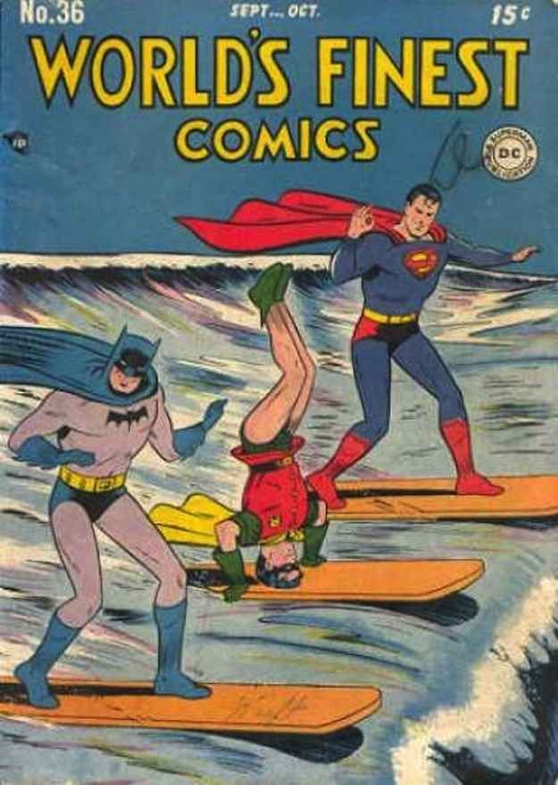 ...and went surfing. | 23 Absurdly Lame Things That Happened To Superman, Batman, And Robin
