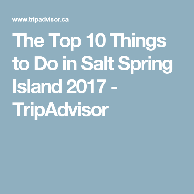The Top 10 Things to Do in Salt Spring Island 2017 - TripAdvisor