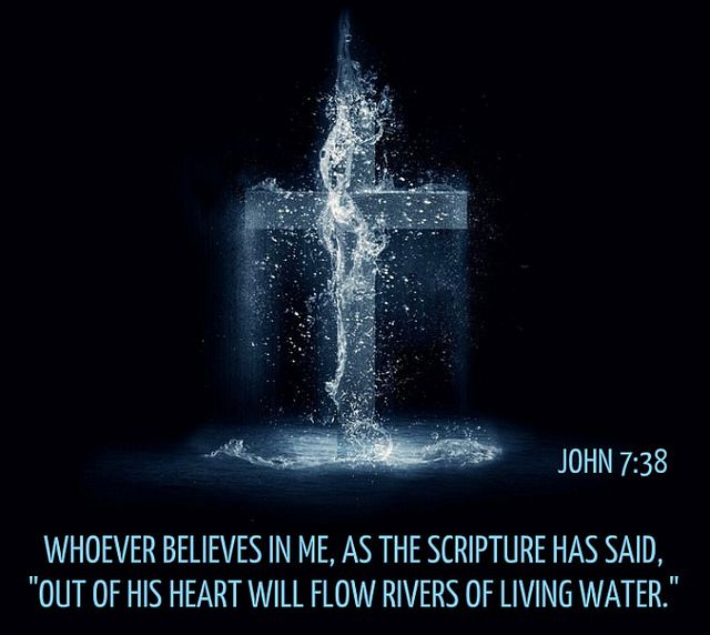 John 7:38 | Living water, Rivers of living water, Living water scripture