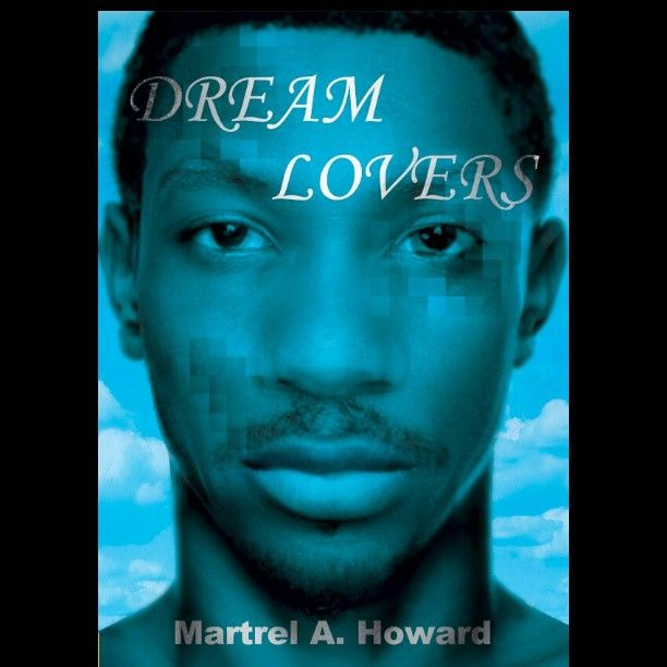 Dream Lovers by Martrel A. Howard … coming soon …#DreamLovers