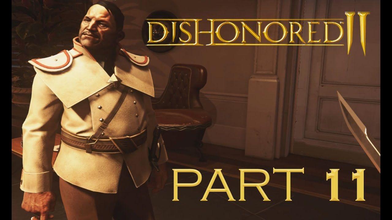 Dishonored 2 Pc Walkthrough Gameplay Part 11 Stealth Very Hard No Dishonored 2 Dishonored Hard No