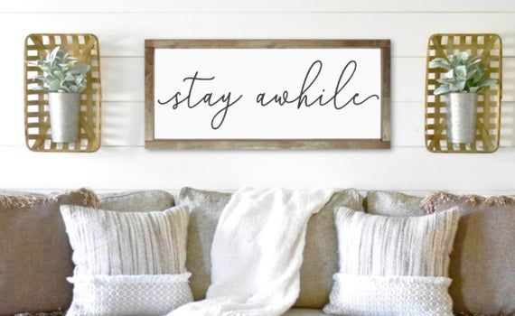 Stay awhile - living room decor - wood sign - above fireplace - above couch