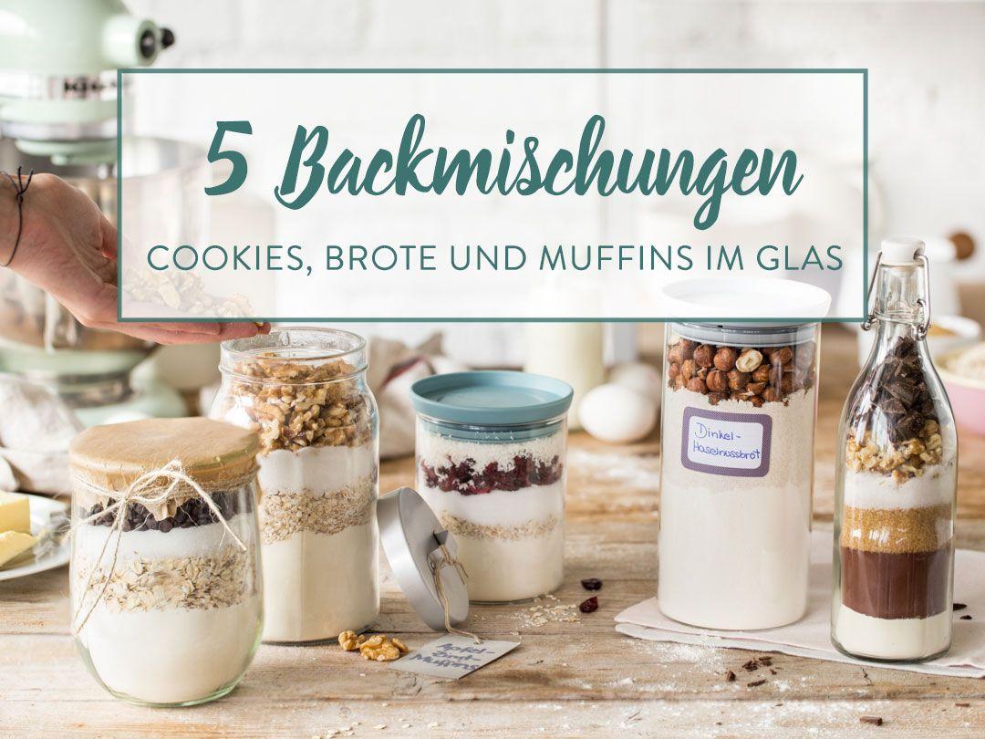Geschenke aus der Küche: 5 Backmischungen im Glas   Backmischung ...