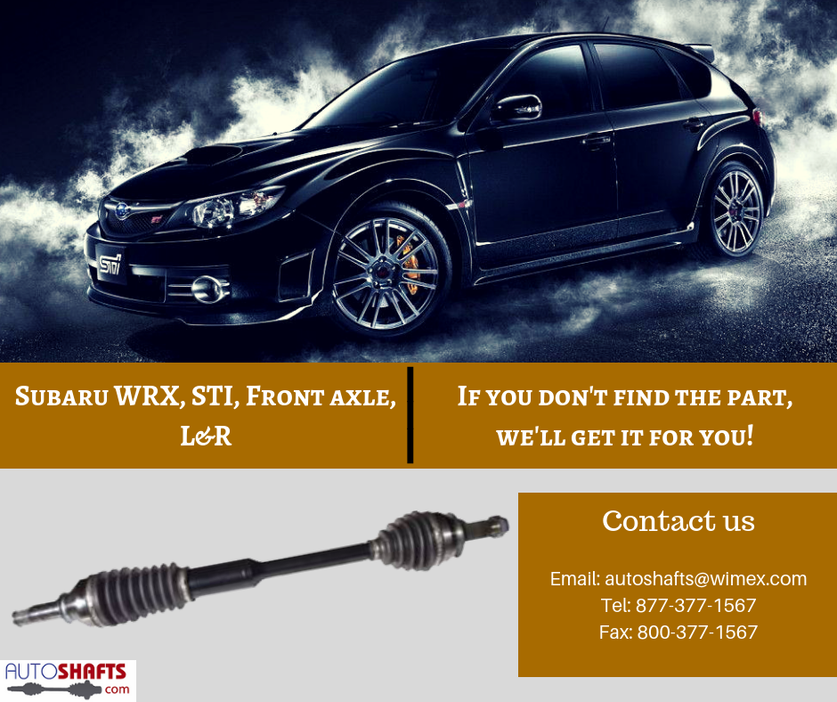 Subaru WRX, STI, Front axle, L&R. autoshafts cars
