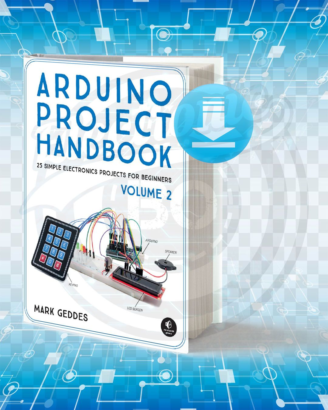 Download Arduino Project Handbook Volume 2 Pdf Arduino Projects Arduino Electronics Projects For Beginners