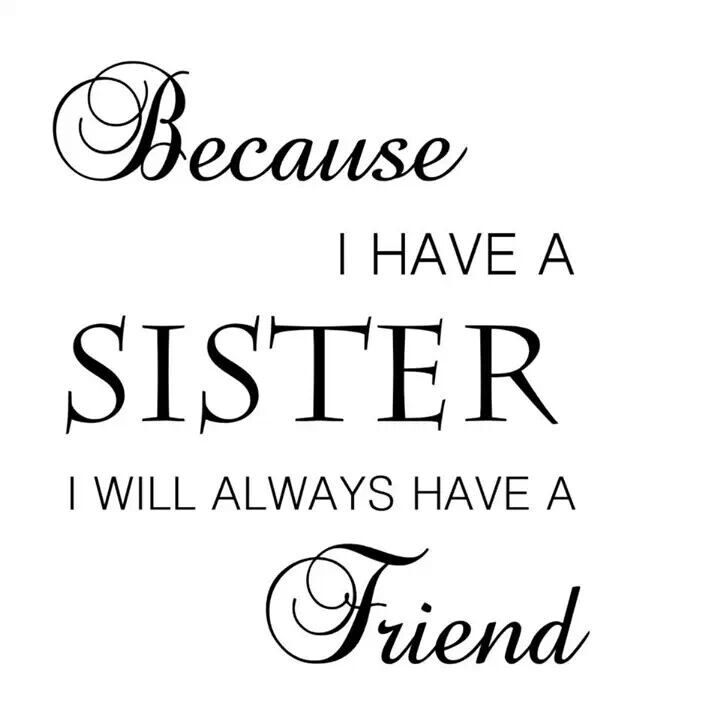 My Sister Is My Best Friend Sisters Brother Sister