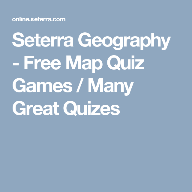 Seterra Geography - Free Map Quiz Games / Many Great Quizes ... on map jokes, map maze, map trivia, map vocabulary, map quotes, map photography, map puzzle, map words, map slide show, map chat, map history, map of world countries geography, map questions, map practice, map recipe, map test, map skill, map study, map quizes, map language,