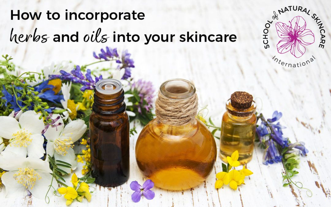 How To Incorporate Herbs And Oils Into Your Skincare School Of Natural Skincare Skincar Natural Skin Care Ingredients Natural Skin Care Skincare Ingredients