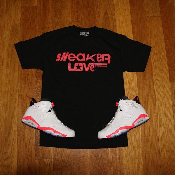 a0ce676c13e Sneaker Love Tee (Black) To match infrared Air Jordan 6s. | Effectus ...