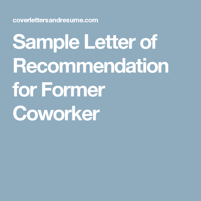Sample Letter Of Recommendation For Former Coworker  Reference
