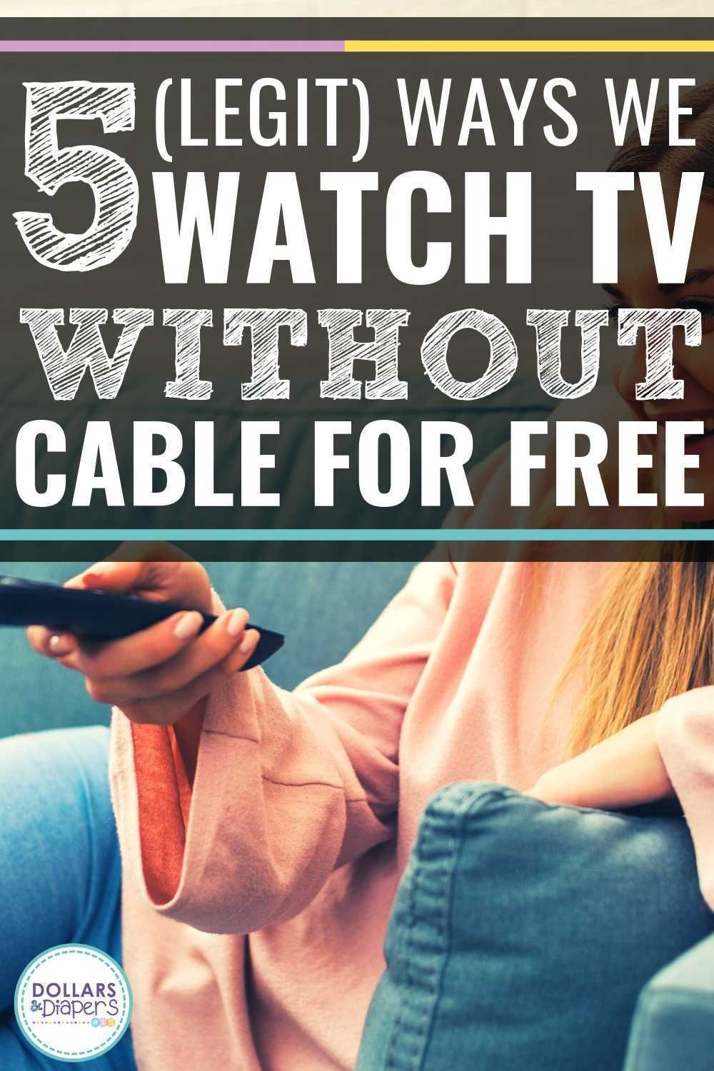 5 Ways To Get Free Cable Tv Getting Free Cable Tv Is Totally Possible If You Want To Learn How To Tv Without Cable Watch Tv Without Cable Watch Tv For Free