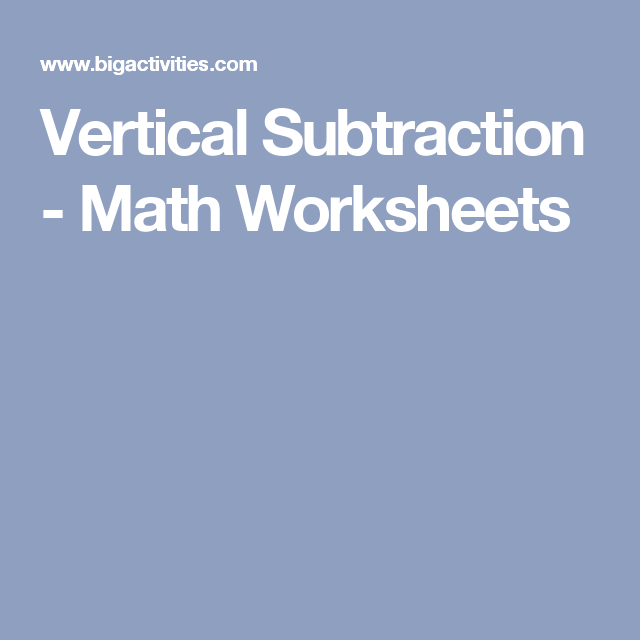 Vertical Subtraction - Math Worksheets | Numbers | Pinterest | Math ...