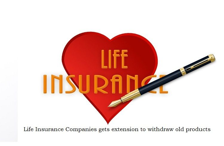 Extension to withdraw old products | Life insurance ...