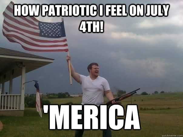 b17a9fe5bfda194854c19d56c8767712 patriotic 4th of july meme 2017 happy 4th of july quotes