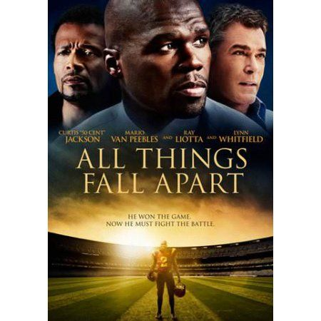 All Things Fall Apart Really Good Movies 50 Cent Movies Movies