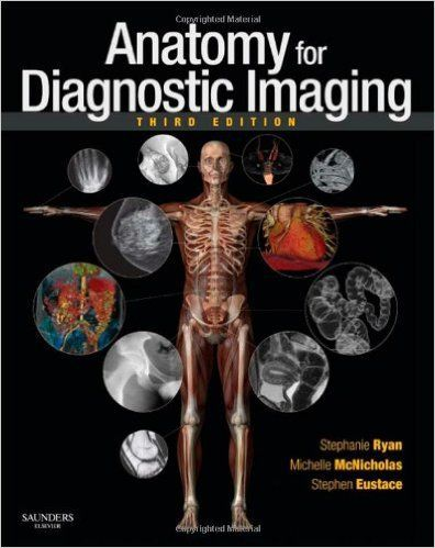 Anatomy for Diagnostic Imaging, 3e 3rd Edition | Interventional ...