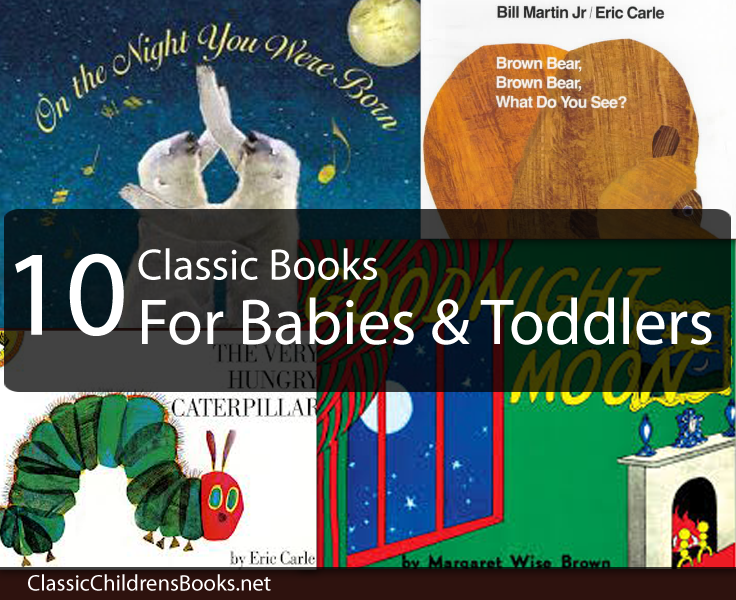 Here's my list of top 10 classic children's books for babies