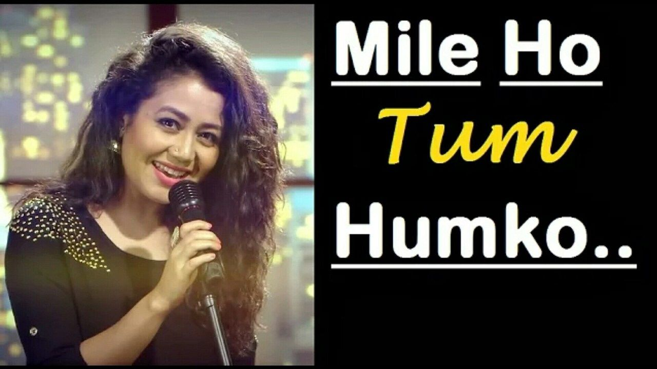 Image result for Mile Ho Tum Humko  - Neha Kakkar
