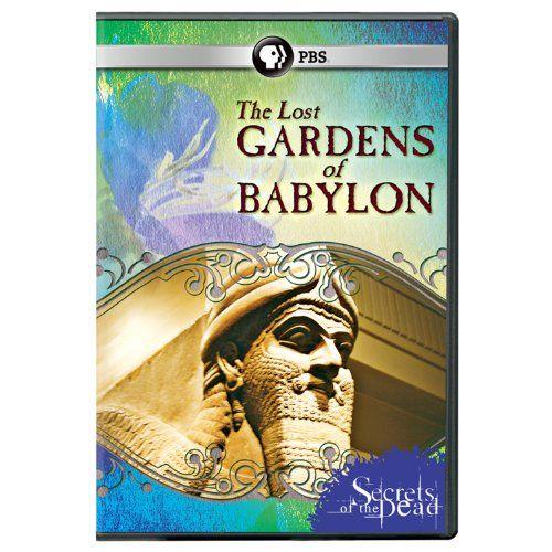 b17d3fa351c9d9746e3b1277462a9c9c - Secrets Of The Dead Gardens Of Babylon