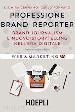 Prezzi e Sconti: #Professione brand reporter  ad Euro 21.17 in #Economia marketing finanza #Hoepli