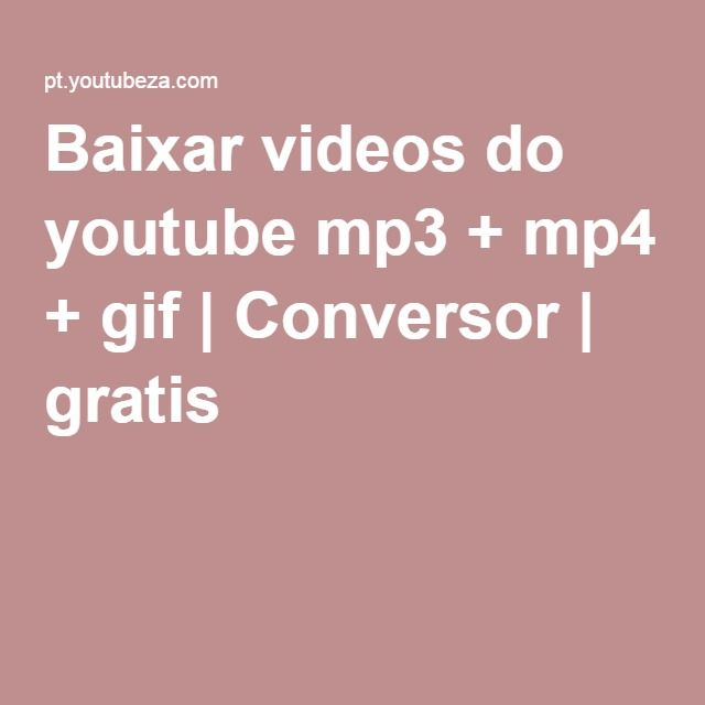 Baixar Videos Do Youtube Mp3 Mp4 Gif Conversor Gratis Youtube Music Converter Youtube Music Converter